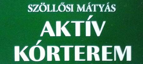 Szöllősi Mátyás: Aktív kórterem