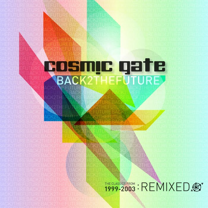 Cosmic Gate - Back 2 The Future (The Classics 1999-2003 Remixed)