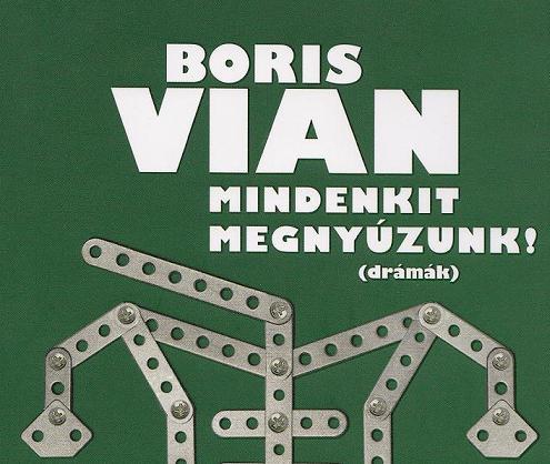 Boris Vian: Mindenkit megnyúzunk!