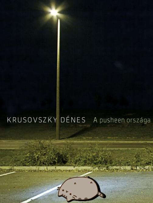 Krusovszky Dénes: A pusheen országa