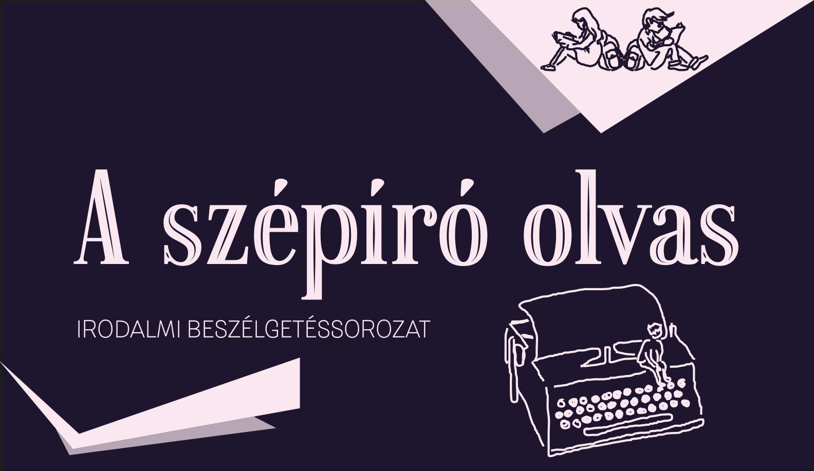 A szépíró olvas – irodalmi beszélgetéssorozat