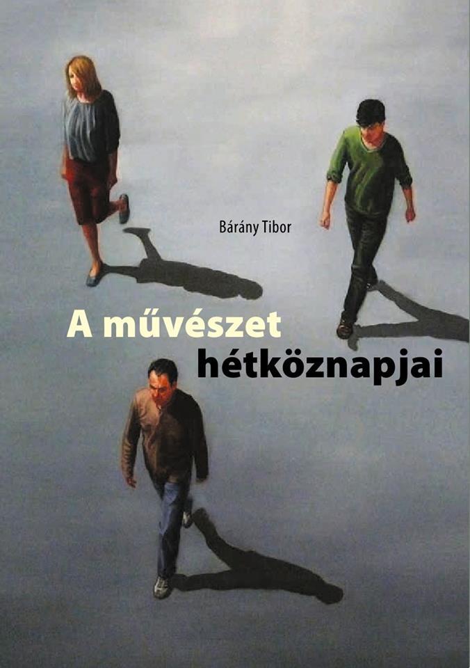 Bárány Tibor: A művészet hétköznapjai