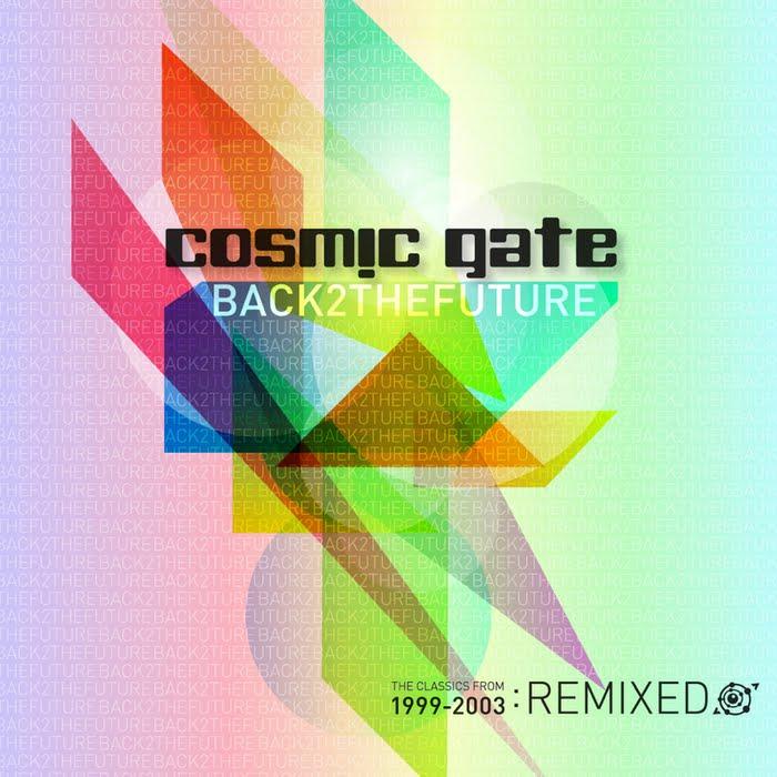 Cosmic Gate - Back 2 The Future (The Classics 1999-2003 Remixed)