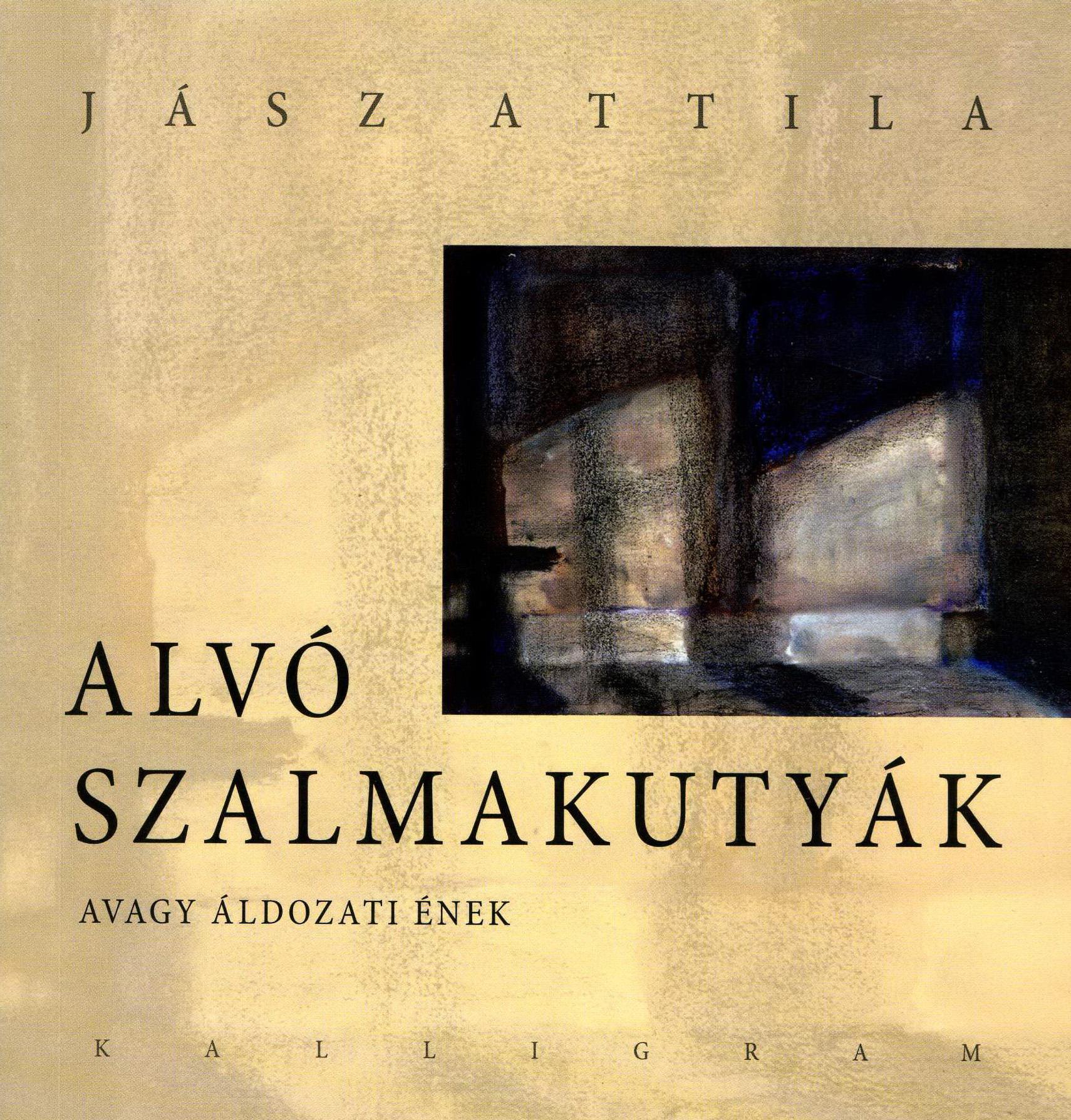 Jász Attila: Alvó szalmakutyák