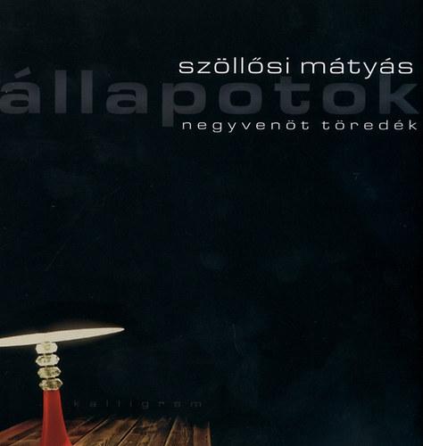 Szöllősi Mátyás: Állapotok