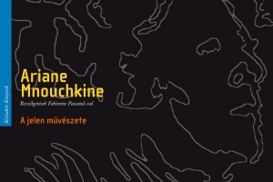 Ariane Mnouchkine: A jelen művészete