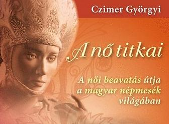 Czimer Gyorgyi: A nő titkai