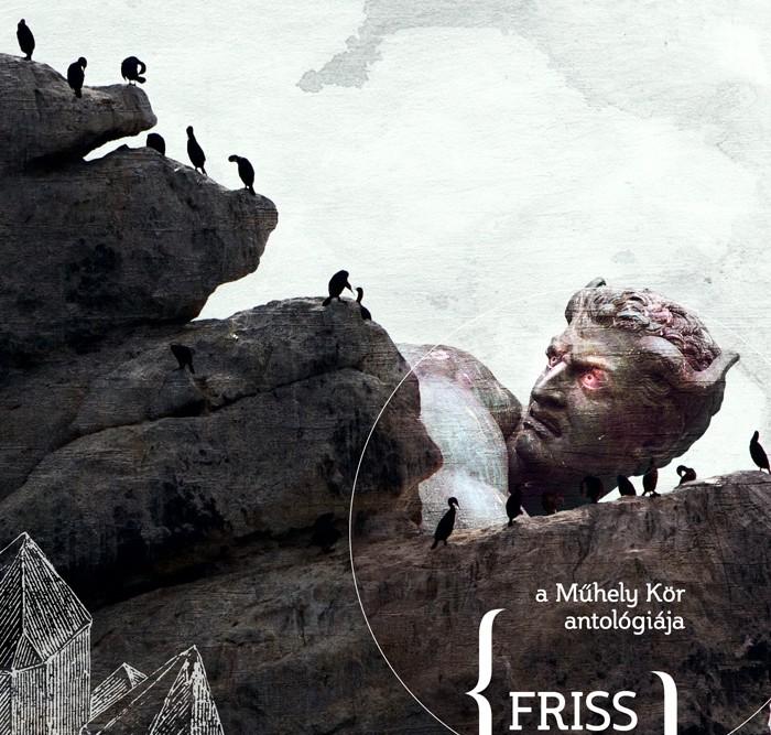 Friss dió - A Műhely Kör antológiája