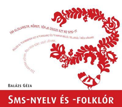 Balázs Géza: Sms-nyelv és -folklór