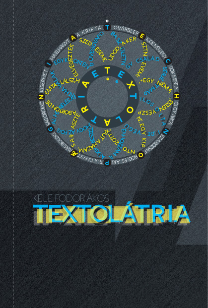 Kele Fodor Ákos: Textolátria