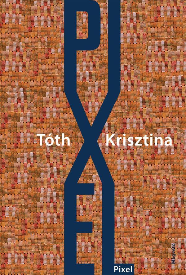 Tóth Krisztina: Pixel